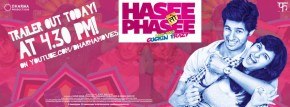 Hasee Toh Phasee: Official Trailer