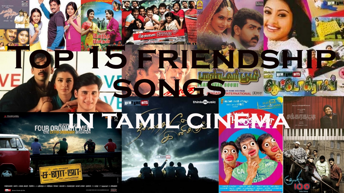 Top 15 Friendship Songs Of Tamil Cinema Mad About Moviez