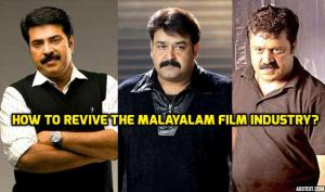 How to revive the Malayalam Film Industry